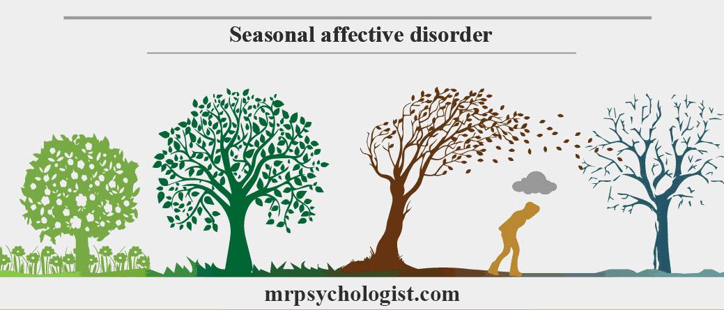 اختلال افسردگی فصلی، SAD یا Seasonal Affective Disorder